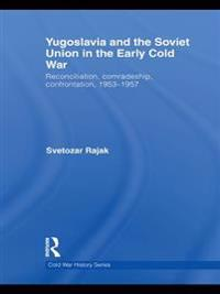 Yugoslavia and the Soviet Union in the Early Cold War