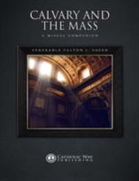 Calvary and the Mass: A Missal Companion
