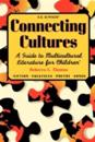 Connecting Cultures: A Guide to Multicultural Literature for Children