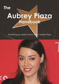 Aubrey Plaza Handbook - Everything you need to know about Aubrey Plaza