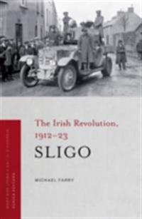 Irish Revolution in Sligo, 1912-23