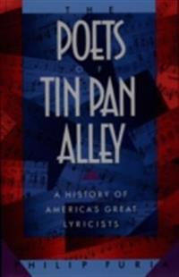 Poets of Tin Pan Alley: A History of Americas Great Lyricists