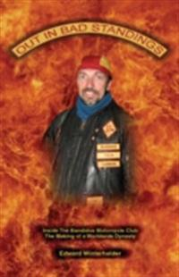 Out In Bad Standings: Inside The Bandidos Motorcycle Club (Part Two)