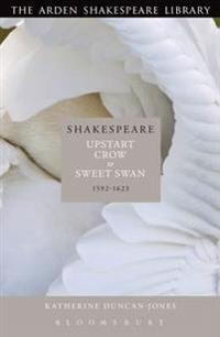 Shakespeare: Upstart Crow to Sweet Swan