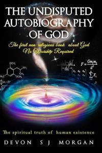 The Undisputed Autobiography of God
