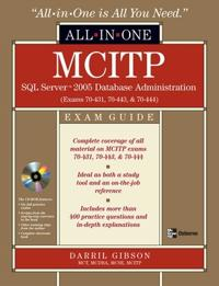 Mcitp SQL Server 2005 Database Administration Exam Guide Exams 70-431, 70-434, and 70-444