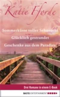 Geschenke aus dem Paradies/Glucklich gestrandet/Sommerkusse voller Sehnsucht