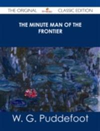 Minute Man of the Frontier - The Original Classic Edition
