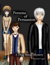 Persona of Persuasion: A Drag Shergi Mystery