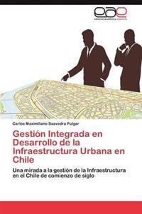 Gestion Integrada En Desarrollo de La Infraestructura Urbana En Chile