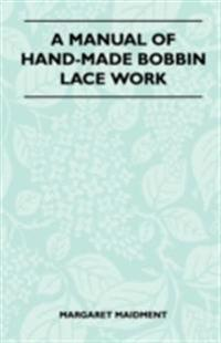 Manual of Hand-Made Bobbin Lace Work