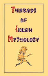Threads of Incan Mythology
