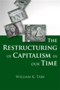 Restructuring of Capitalism in Our Time