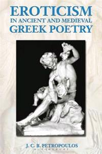Eroticism in Ancient and Medieval Greek Poetry