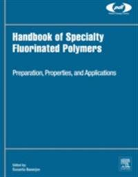 Handbook of Specialty Fluorinated Polymers