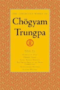 The Collected Works of Chögyam Trungpa, Volume 6: Glimpses of Space-Orderly Chaos-Secret Beyond Thought-The Tibetan Book of the Dead: Commentary-Trans