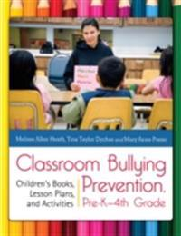 Classroom Bullying Prevention, Pre-K-4th Grade: Children's Books, Lesson Plans, and Activities