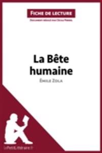 La Bete humaine d'Emile Zola (Analyse de l'oeuvre)
