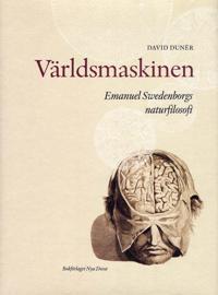 Världsmaskinen : Emanuel Swedenborg och naturfilosofin