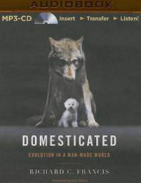 Domesticated: Evolution in a Man-Made World