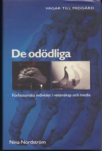De odödliga : förhistoriska individer i vetenskap och media