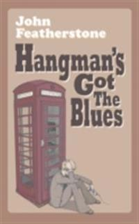 Hangman's Got The Blues
