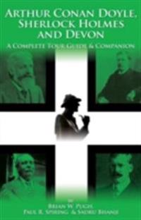 Arthur Conan Doyle Sherlock Holmes and Devon - A Complete Tour Guide and Companion