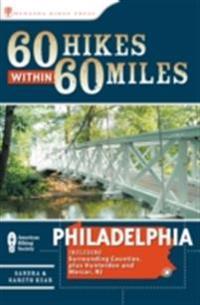 60 Hikes Within 60 Miles: Philadelphia