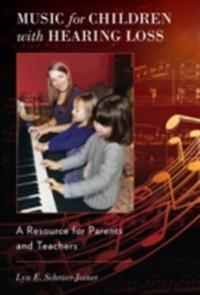 Music for Children with Hearing Loss: A Resource for Parents and Teachers