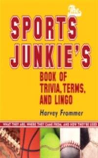 Sports Junkie's Book of Trivia, Terms, and Lingo