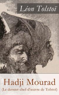 Hadji Mourad (Le dernier chef-d'A uvre de Tolstoi)