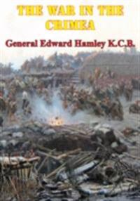 War In The Crimea [Illustrated Edition]
