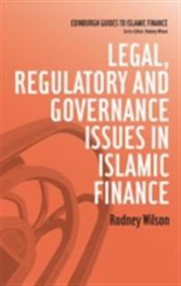 Legal, Regulatory and Governance Issues in Islamic Finance