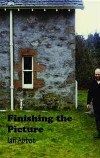 Finishing the Picture: Collected Poems