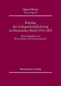 Katalog Der Gelegenheitsdichtung Im Russischen Reich (1711-1815)