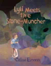 Lyli Meets the Stone-Muncher