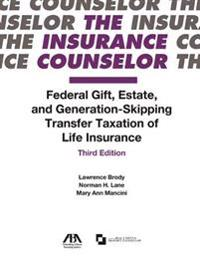 Federal Gift, Estate, and Generation-Skipping Transfer Taxation of Life Insurance