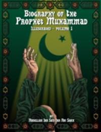 Biography of the Prophet Muhammad - Illustrated - Vol. 1