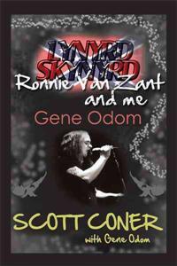 Lynyrd Skynyrd, Ronnie Van Zant, and Me, Gene Odom