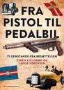 Fra pistol til pedalbil