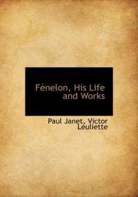 F Nelon, His Life and Works