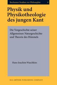 Physik und Physikotheologie des jungen Kant