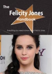 Felicity Jones Handbook - Everything you need to know about Felicity Jones