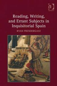 Reading, Writing, and Errant Subjects in Inquisitorial Spain