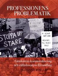 Professionens problematik : lärarkårens kommunalisering och välfärdsstatens förvandling