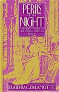 Perils of the Night: A Feminist Study of Nineteenth-Century Gothic