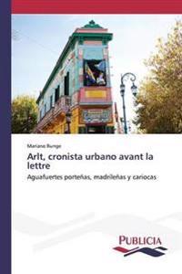 Arlt, Cronista Urbano Avant La Lettre