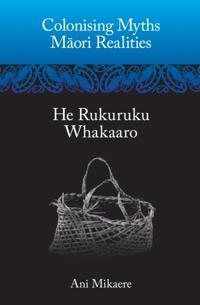 Colonising Myths - Maori Realities