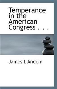 Temperance in the American Congress . . .