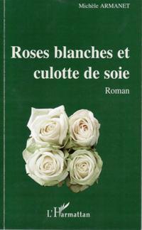 Roses blanches et culotte de soie - roma